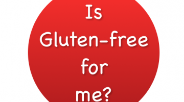 To Be or Not to Be Gluten Free