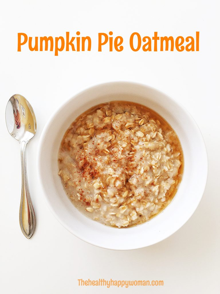 Pumpkin Pie Oatmeal - The Healthy Happy Woman